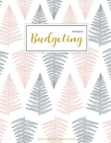 Budgeting Workbook: Finance Monthly & Weekly Budget Planner Expense Tracker Bill Organizer Journal Notebook