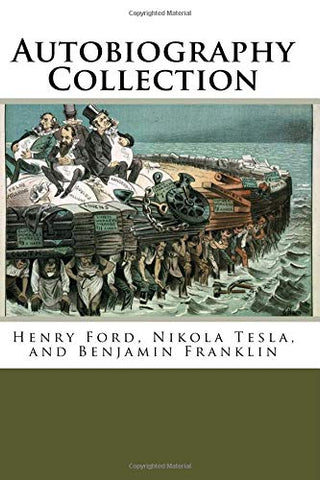 Autobiography Collection: Henry Ford, Nikola Tesla, and Benjamin Franklin