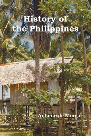 History of the Philippine Islands, (from Their Discovery by Magellan in 1521 to the Beginning of the XVII Century)