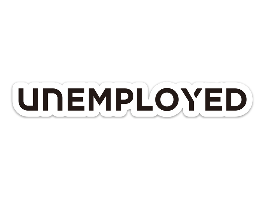 Unemployed Sticker (pack of 3)