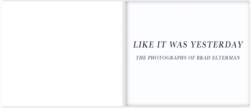 Like It Was Yesterday, book, Brad Elterman, limited edition, signed, art gallery, fine art, photography, home decor, decor, wall decor, art, La Maison Rebelle, gift shop, Los Angeles.
