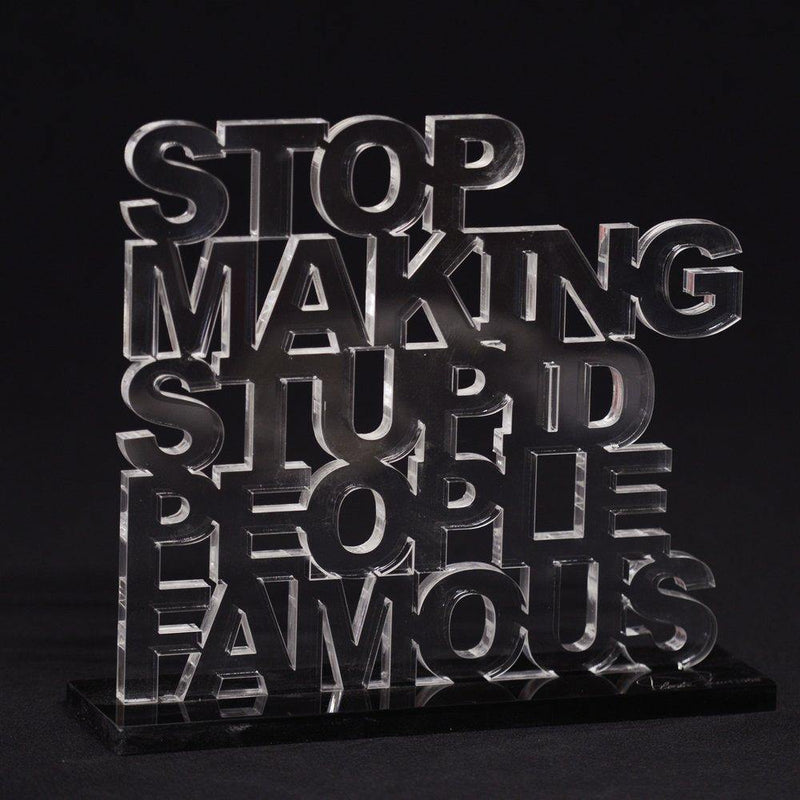 Stop making stupid people famous. Plastic Jesus. La Maison Rebelle