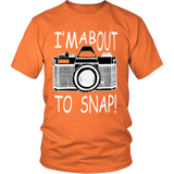 T-Shirt - I'm About To Snap!