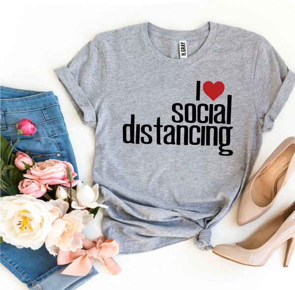 I Love Social Distancing T-shirt - Regeneration Zone