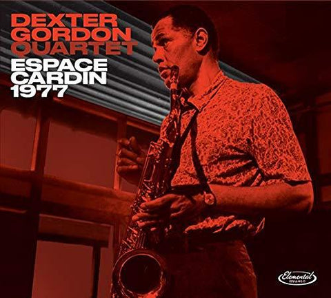 Dexter Gordon Quartet: Espace Cardin, Paris, 1977 (CD & LP)