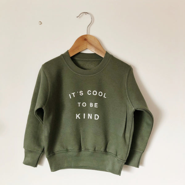 IT'S COOL TO BE KIND SWEAT OLIVE