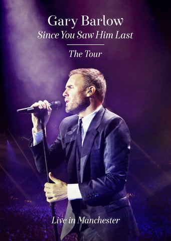Gary Barlow: Since You Saw Him Last [DVD]
