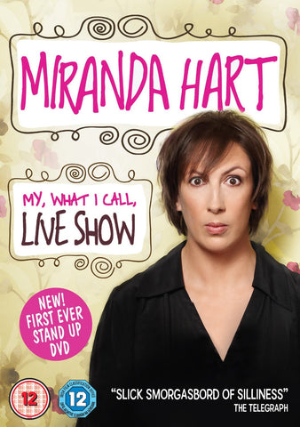 Miranda Hart - My, What I Call, Live Show [DVD]