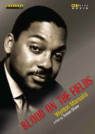 Blood On The Fields:Marsalis [Wynton Marsalis,Susan Shaw ] [ARTHAUS : 109214 DVD]