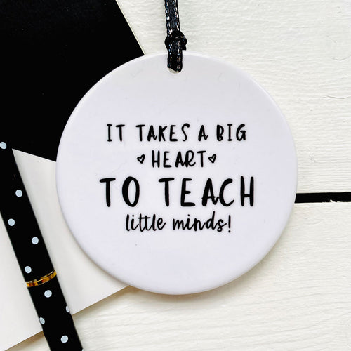 It Takes a Big Heart to Teach Little Minds Ceramic Keepsake