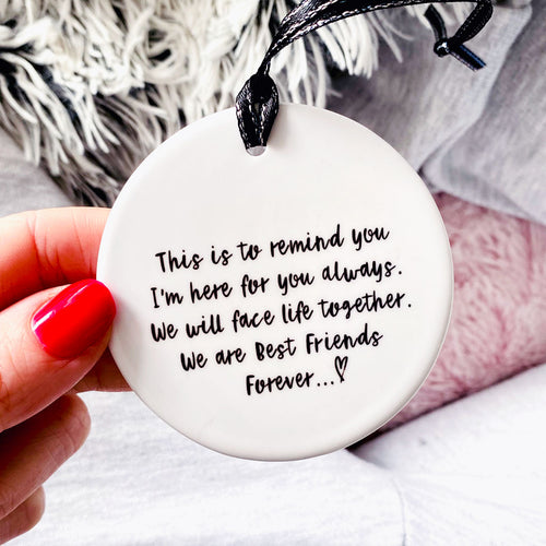 Best friend. This is to Remind You. I'm always here for you... Ceramic Keepsake