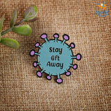 Stay 6 Feet Away Lapel Pin