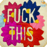 Handmade Fuck This Embroidery Hoop Art