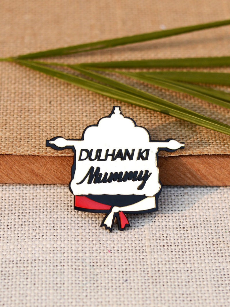 Dulhan Ki Mummy Brooch, a handmade statement brooch from our wide range of quirky wedding collection for women.