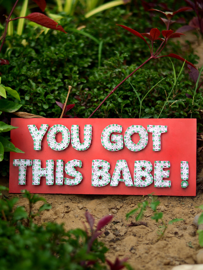 You Got This Babe Thread Art, a unique handcrafted thread art from our wide range of quirky, bohemian home decor products like cushion covers, wall decor & wall art, wooden coasters, keychain holders and more.