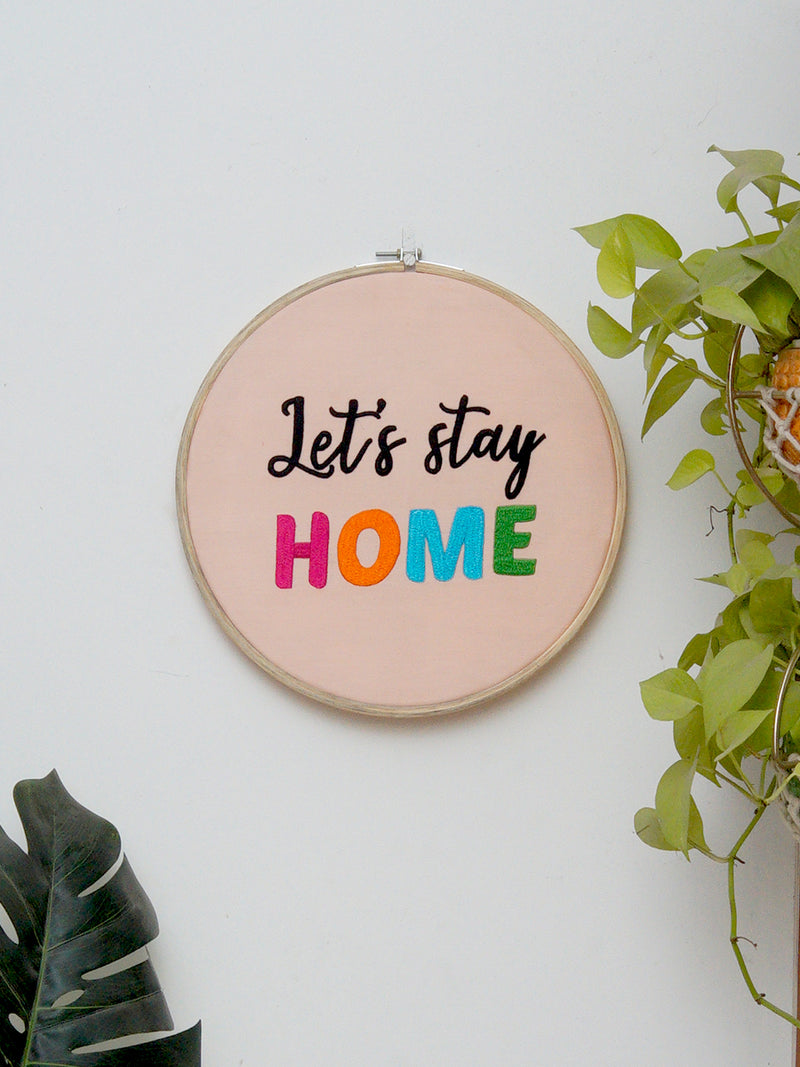 Let's Stay Home Embroidered Hoop Wall Art