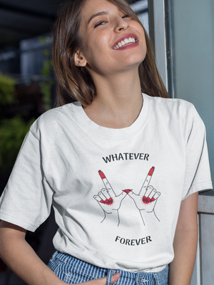 Whatever Forever Tshirt