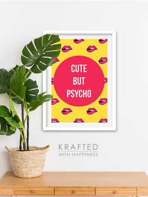 Cute but Psycho Wall Art