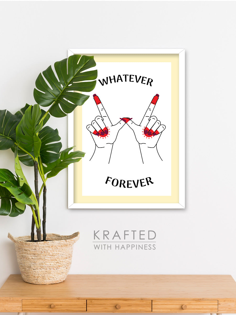 Whatever Forever Wall Art