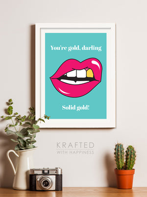 You're Solid Gold Wall Art