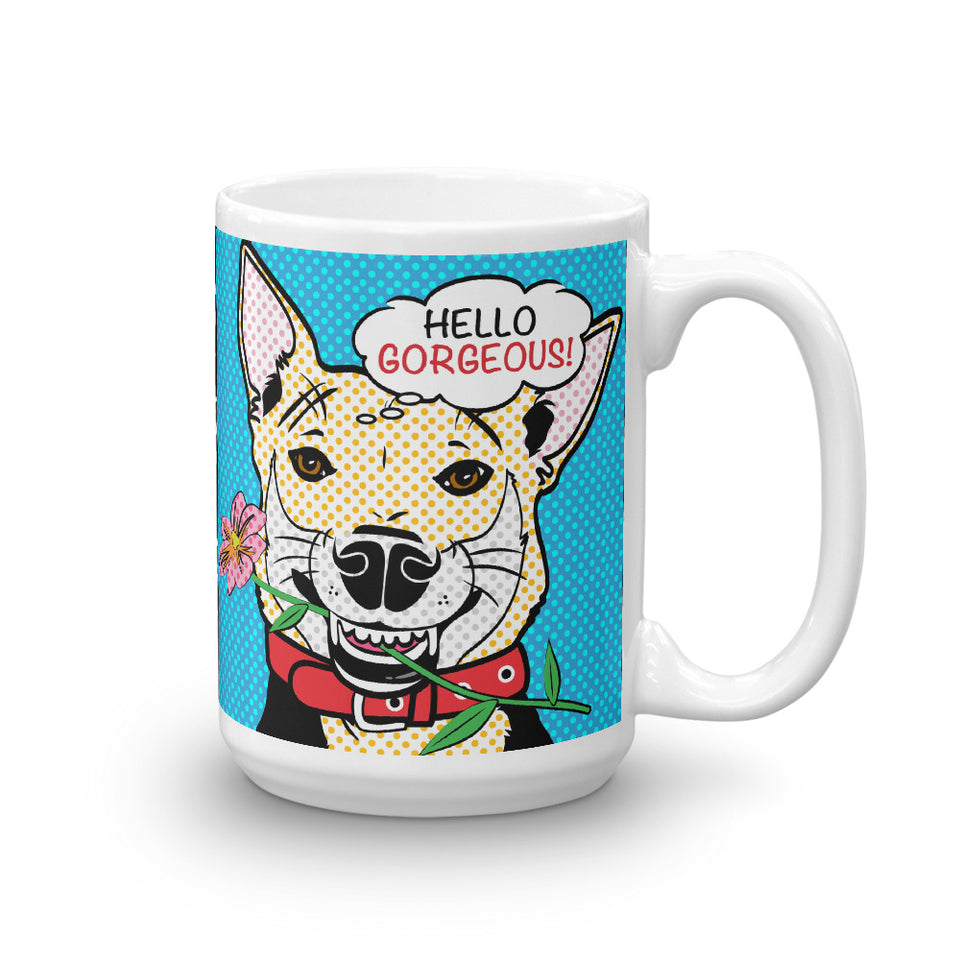 HELLO GORGEOUS! 15OZ MUG