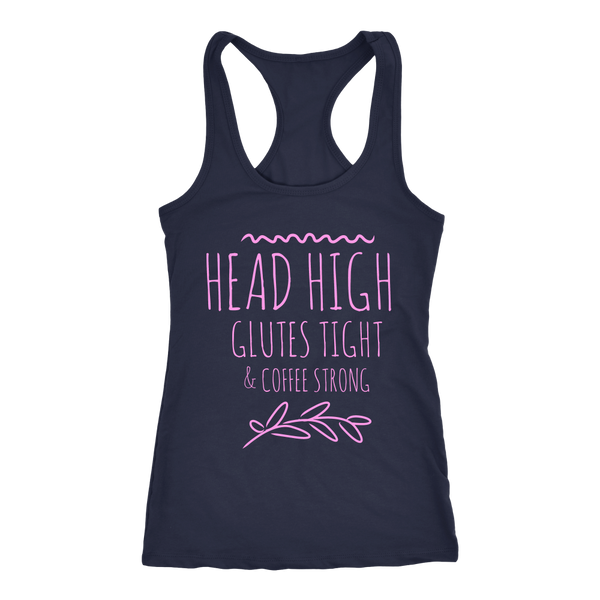 Head High, Glutes Tight & Coffee Strong Racerback