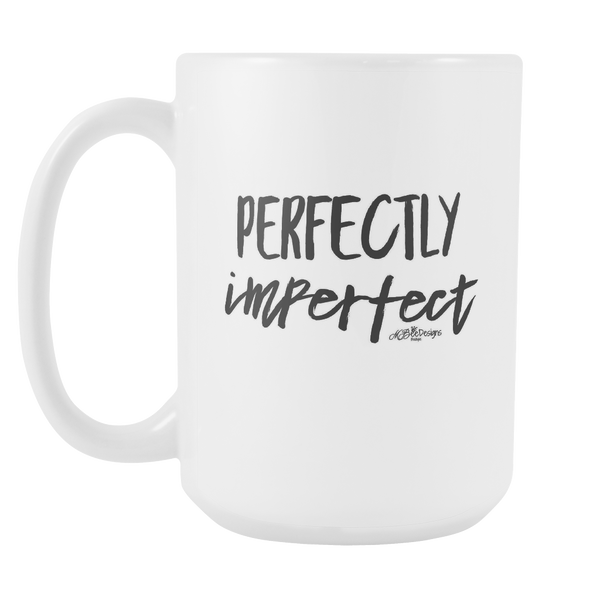 Perfectly Imperfect Mug 15 oz.