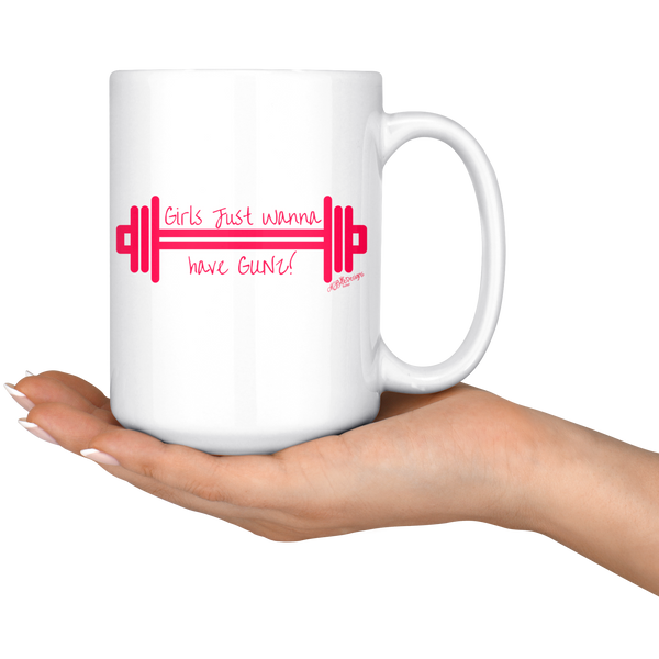 Girls Just Wanna Have Gunz Mug