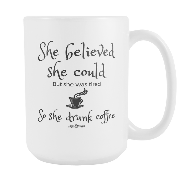 She Believed She Could Mug 15 oz.