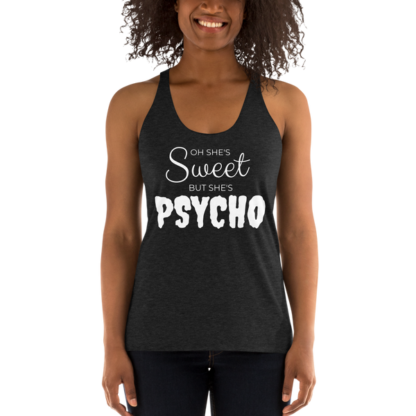 Oh She's Sweet But Psycho Tank