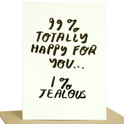 99% Totally Happy For You Card