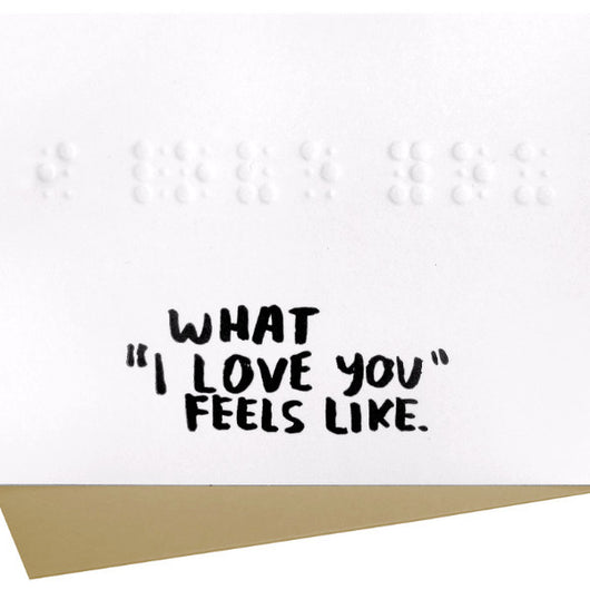 What I Love You Feels Like Card