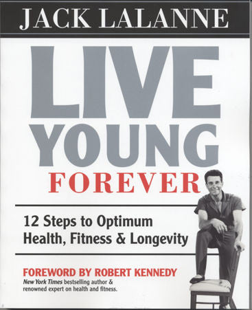 Jack LaLanne Live Young Forever Book