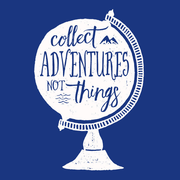 Collect Adventures Not Things / Ladies Cut / Crew Neck