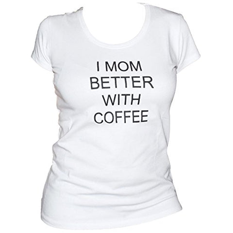 Unique Baby UB Women's Mom Better with Coffee Mother's Day Shirt (XL, White): Clothing