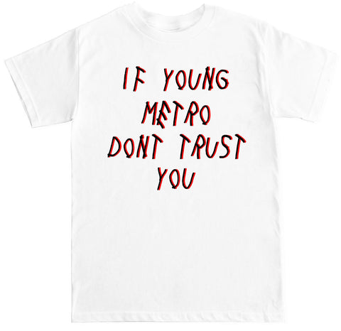 If young metro dont trust you Tshirt funny future uzi lil