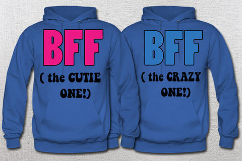 Bff the cutie and crazy one Hoodies