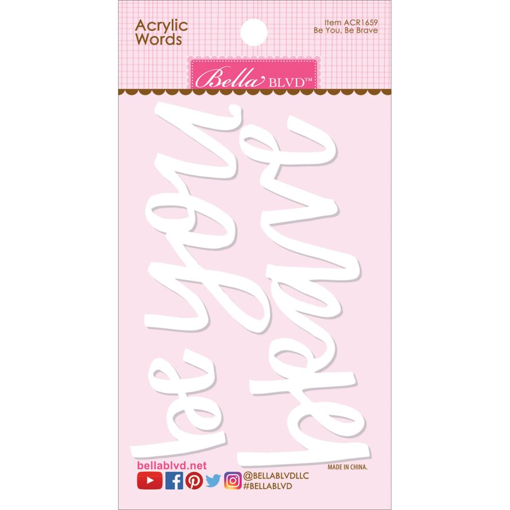 Bella Blvd Acrylic Words Be You, Brave Embellishment for Scrapbooking