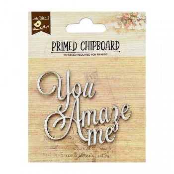 Little Birdie Chipboard Words - You Amaze Me - Scrap Of Your Life