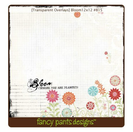 Fancy Pants 12 x 12 Transparencies - Bloom