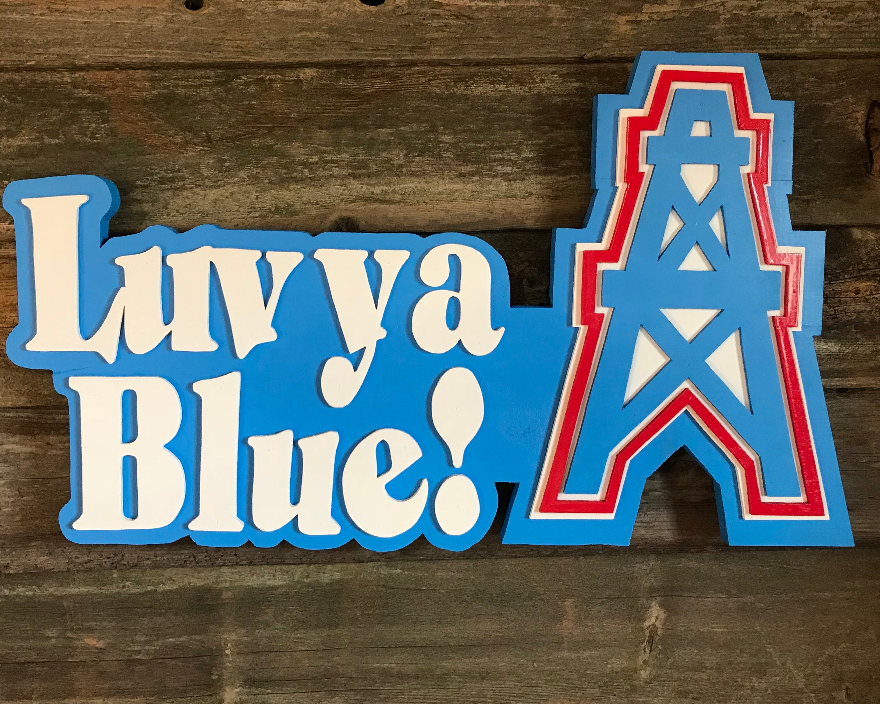 "Houston Oilers ""Love Ya Blue"" sign"
