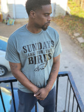 Load image into Gallery viewer, Sunday Are For the Birds Tee
