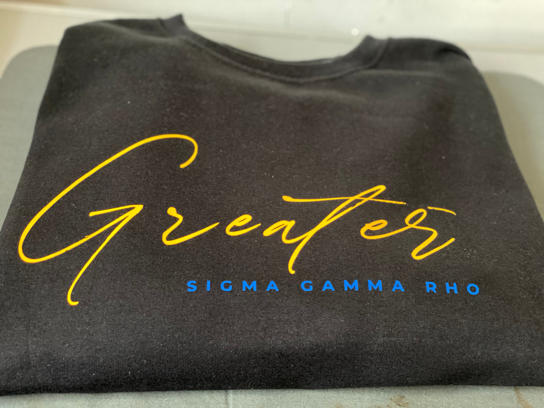 "Custom ""Greater"" Sweatshirt"