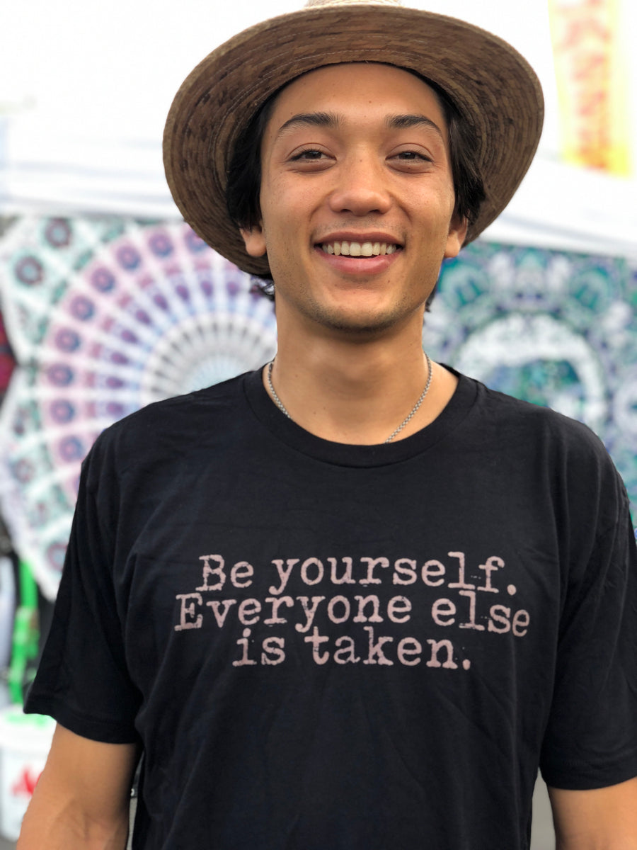 "Short Sleeve Tee ""Be Yourself Everyone Else Is Taken"""