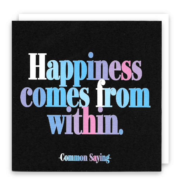 'Happiness comes from within' card