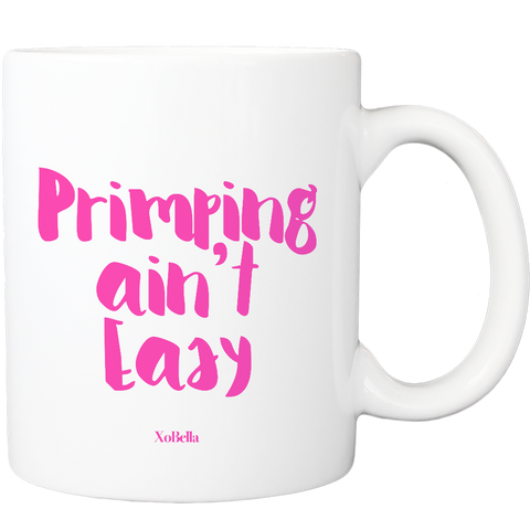 Primping Ain't Easy (2 colors available)