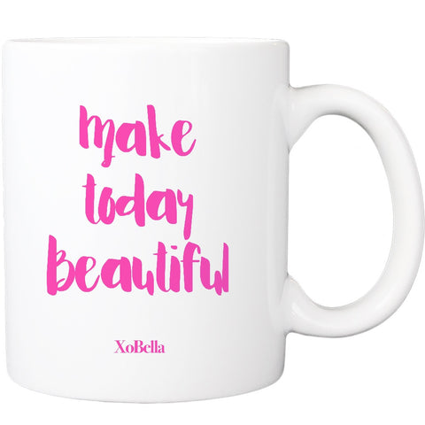 Make Today Beautiful (2 colors available)