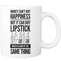 Money Can't Buy Happiness - Lipstick