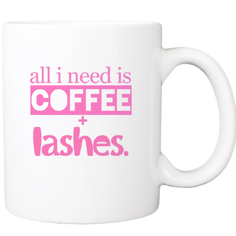 All I Need Is Coffee And Lashes (3 colors available)