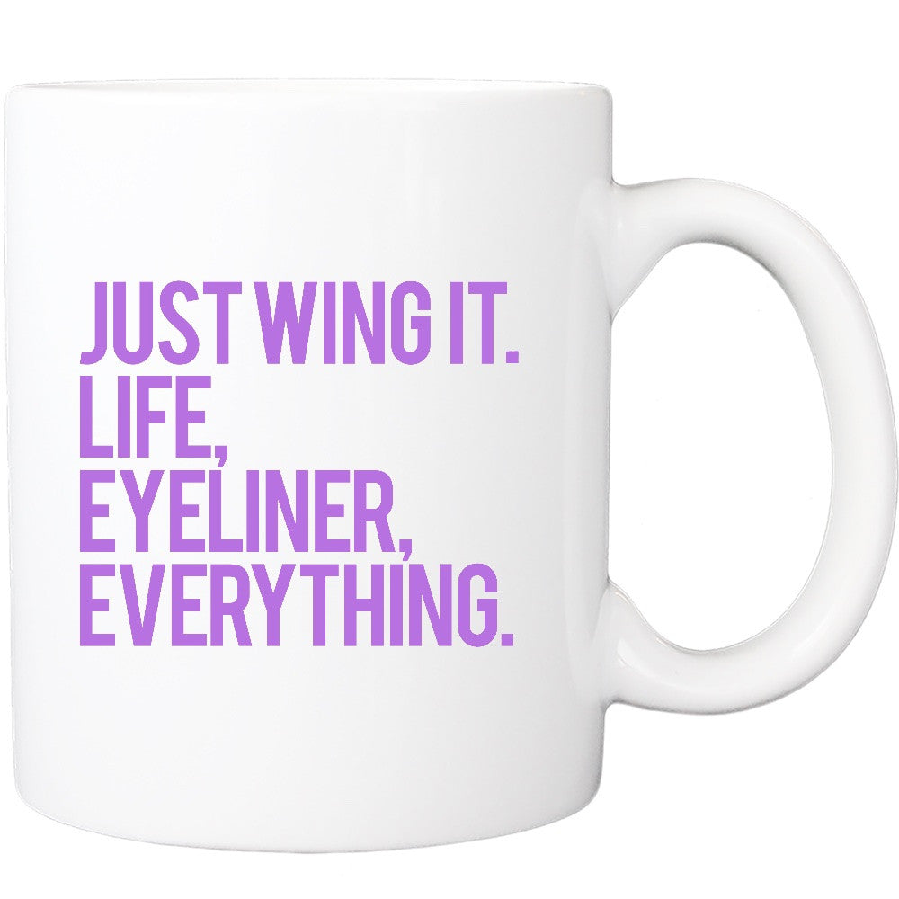 Just Wing It. Life, Eyeliner, Everything (3 colors available)